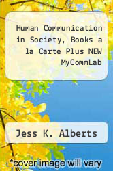 Cover of Human Communication in Society, Books a la Carte Plus NEW MyCommLab 3 (ISBN 978-0205901258)