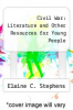 cover of Civil War: Literature and Other Resources for Young People