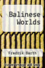 cover of Balinese Worlds