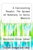 cover of A Calculating People: The Spread of Numeracy in Early America