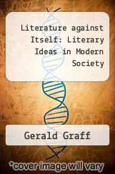 Cover of Literature against Itself: Literary Ideas in Modern Society EDITIONDESC (ISBN 978-0226306001)