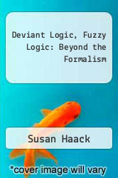 Cover of Deviant Logic, Fuzzy Logic: Beyond the Formalism  (ISBN 978-0226311333)