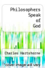 cover of Philosophers Speak of God