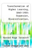 cover of Transformation of Higher Learning, 1860-1930: Expansion, Diversification, Social Opening and Professionalization in England, Germany, Russia and the United States
