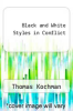 cover of Black and White Styles in Conflict