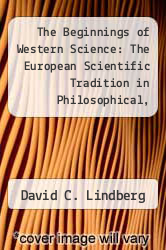 Cover of The Beginnings of Western Science: The European Scientific Tradition in Philosophical, Religious, and Institutional Context, 600 B.C. to A.D. 1450 EDITIONDESC (ISBN 978-0226482309)