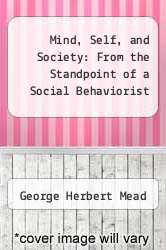 Cover of Mind, Self, and Society: From the Standpoint of a Social Behaviorist EDITIONDESC (ISBN 978-0226516677)