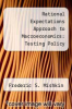 cover of Rational Expectations Approach to Macroeconomics: Testing Policy Ineffectiveness and Efficient-Markets Models