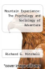 cover of Mountain Experience: The Psychology and Sociology of Adventure