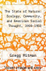 cover of The State of Nature: Ecology, Community, and American Social Thought, 1900-1950