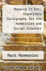 cover of Mapping It Out: Expository Cartography for the Humanities and Social Sciences (2nd edition)