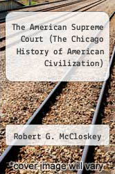 The American Supreme Court (The Chicago History of American Civilization) by Robert G. McCloskey - ISBN 9780226556819