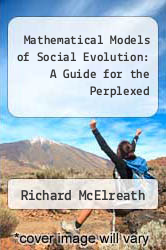 Cover of Mathematical Models of Social Evolution: A Guide for the Perplexed EDITIONDESC (ISBN 978-0226558264)