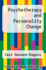 cover of Psychotherapy and Personality Change