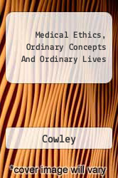 Medical Ethics, Ordinary Concepts And Ordinary Lives A digital copy of  Medical Ethics, Ordinary Concepts And Ordinary Lives  by Cowley. Download is immediately available upon purchase!