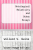 cover of Ontological Relativity and Other Essays