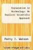 cover of Explanation in Archeology: An Explicit Scientific Approach