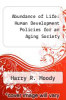 cover of Abundance of Life: Human Development Policies for an Aging Society
