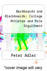 Cover of Backboards and Blackboards: College Athletes and Role Engulfment EDITIONDESC (ISBN 978-0231073066)