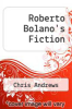 cover of Roberto Bolano`s Fiction