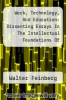 cover of Work, Technology, And Education: Dissenting Essays In The Intellectual Foundations Of American Education