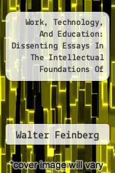 Cover of Work, Technology, And Education: Dissenting Essays In The Intellectual Foundations Of American Education EDITIONDESC (ISBN 978-0252002526)