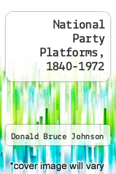 Cover of National Party Platforms, 1840-1972 5 (ISBN 978-0252004148)