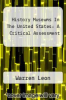 cover of History Museums In The United States: A Critical Assessment