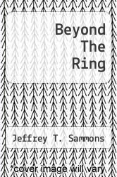 Beyond The Ring by Jeffrey T. Sammons - ISBN 9780252014734