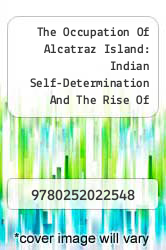 The Occupation Of Alcatraz Island: Indian Self-Determination And The Rise Of Indian Activism by N and A - ISBN 9780252022548