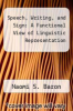 cover of Speech, Writing, and Sign: A Functional View of Linguistic Representation