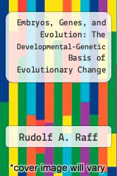 Embryos, Genes, and Evolution: The Developmental-Genetic Basis of Evolutionary Change by Rudolf A. Raff - ISBN 9780253206428
