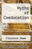 cover of Myths of Coeducation: Selected Essays, 1964-1983