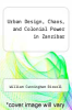 cover of Urban Design, Chaos, and Colonial Power in Zanzibar
