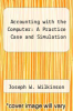 cover of Accounting with the Computer: A Practice Case and Simulation (3rd edition)