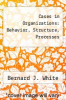cover of Cases in Organizations: Behavior, Structure, Processes