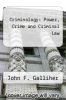 cover of Criminology: Power, Crime and Criminal Law