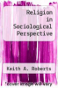 cover of Religion in Sociological Perspective