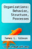 cover of Organizations: Behavior, Structure, Processes (5th edition)