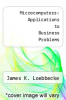 cover of Microcomputers: Applications to Business Problems