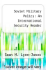 cover of Soviet Military Policy: An International Security Reader