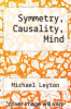 cover of Symmetry, Causality, Mind