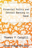 cover of Financial Policy and Central Banking in Japan