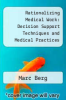 cover of Rationalizing Medical Work: Decision Support Techniques and Medical Practices