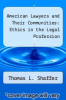 cover of American Lawyers and Their Communities: Ethics in the Legal Profession