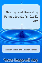 Cover of Making and Remaking Pennsylvania