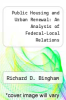 cover of Public Housing and Urban Renewal: An Analysis of Federal-Local Relations