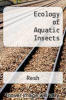 cover of Ecology of Aquatic Insects