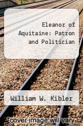 Cover of Eleanor of Aquitaine: Patron and Politician EDITIONDESC (ISBN 978-0292720145)