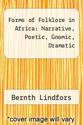 Cover of Forms of Folklore in Africa: Narrative, Poetic, Gnomic, Dramatic EDITIONDESC (ISBN 978-0292724198)